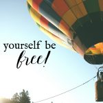 Let yourself be free