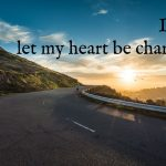 let my heart be changed